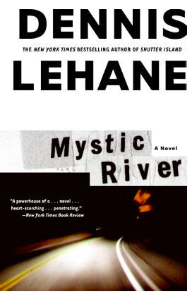 """You Must Read This: Dennis Lehane's """"Mystic River"""""""
